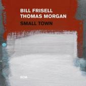 Frisell, Bill & Thomas Morgan - Small Town
