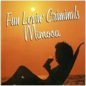 Fun Lovin' Criminals - Mimosa