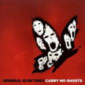 General Elektriks - Carry No Ghosts