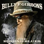 Gibbons, Billy F. - Big Bad Blues (LP)