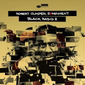 Glasper, Robert - Black Radio Vol. 2 (Deluxe)
