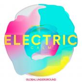 Global Underground Presents Electric Calm Vol. 7