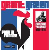 Green, Grant - Funk In France (From Paris To Antibes 1969-1970) (2CD)