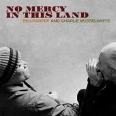 Harper, Ben & Charlie Musselwhite - No Mercy In This Land (LP)