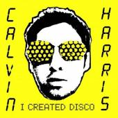 Harris, Calvin - I Created Disco (2LP)