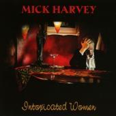 Harvey, Mick - Intoxicated Women