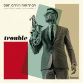Herman, Benjamin - Trouble (Green Vinyl) (LP+Download)