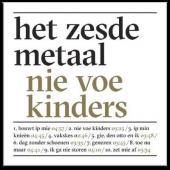 Het Zesde Metaal - Nie Voe Kinders (lp+cd)