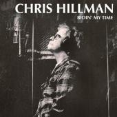 Hillman, Chris - Bidin' My Time