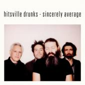 Hitsville Drunks - Sincerely Average (LP)