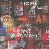 House Of Love - She Paints Words In Red (cover)