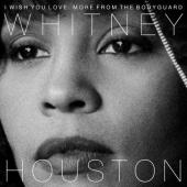 Houston, Whitney - I Wish You Love More From the Bodyguard (25th Anniversary)