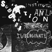 Institute - Subordination (Clear Vinyl) (LP)