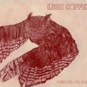 Irish Coffee - Whe, The Owl Cries