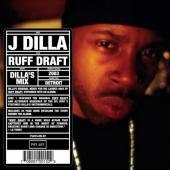J Dilla - Ruff Draft (Dilla's Mix)