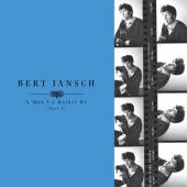Jansch, Bert - A Man I'd Rather Be (Part 1) (4CD)