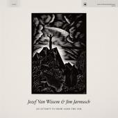 Jarmusch, Jim & Jozef Van Wissem - An Attempt To Draw Aside The Veil