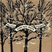 White, John Paul - Long Goodbye (cover)