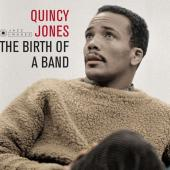 Jones, Quincy - Birth of a Band + Big Band Bossa Nova