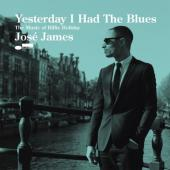 James, Jose - Yesterday I Had The Blues