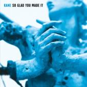 Kane - So Glad You Made It (2LP)