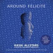 Kasai Allstars - Around Félicité (2CD)