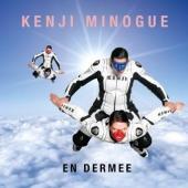 Kenji Minogue - En Dermee