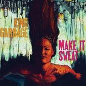 King Garbage - Make It Sweat (LP)