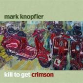 Knopfler, Mark - Kill To Get Crimson (cover)