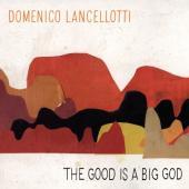 Lancellotti, Domenico - Good is a Big God (LP)