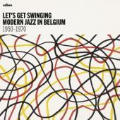 Let's Get Swinging: Modern Jazz In Belgium (2LP)