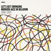 Let's Get Swinging (Modern Jazz In Belgium 1950-70) (2CD+BOEK)
