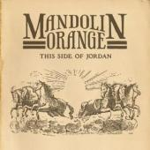 Mandolin Orange - This Side Of Jordan (cover)