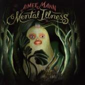 Mann, Aimee - Mental Illness