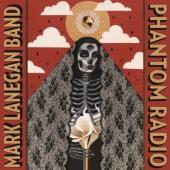 Mark Lanegan Band - Phantom Radio