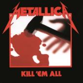Metallica - Kill 'Em All (Remastered 2016)