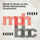 Micah P. Hinson - At The British Broadcasting Corporation (LP)