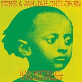 Michael, Ras & the Sons of Negus - None a Jah Jah Children (LP)