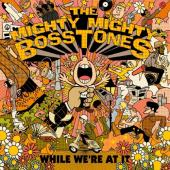 Mighty Mighty Bosstones - While We're At It