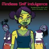 Mindless Self Indulgence - Frankenstein Girls Will Seem Strangely Sexy (LP)