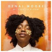 Moore, Denai - We Used To Bloom