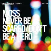 Moss - Never Be Scared / Don't Be A Hero (cover)