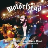 Motorhead - Better Motorhead Than Dead (Live At Hammersmith) (2CD) (cover)