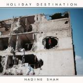 Nadine Shah - Holiday Destination (2LP+Download)