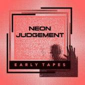 Neon Judgement - Early Tapes (LP)