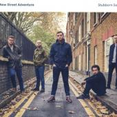 New Street Adventure - Stubborn Sons