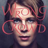 Odell, Tom - Wrong Crowd (Deluxe)