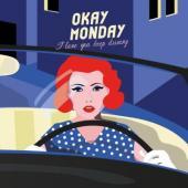 Okay Monday - I Love You Keep Driving (LP)