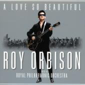 Orbison, Roy - A Love So Beautiful