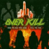 Overkill - Fuck You And Then Some / Fell The Fire (cover)